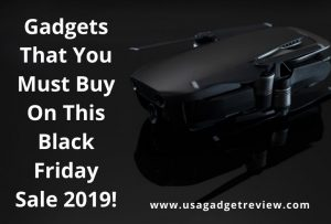 Incredibly Useful Gadgets That You Must Buy On This Black Friday Sale 2019! 1